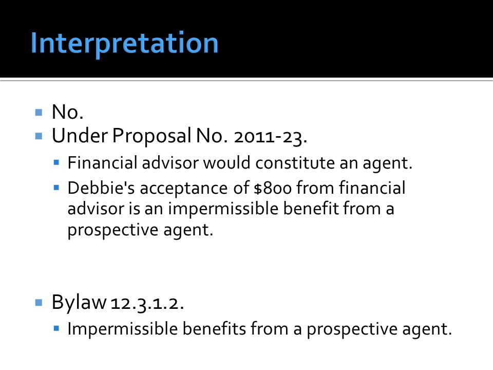 No.  Under Proposal No. 2011-23.  Financial advisor would constitute an agent.