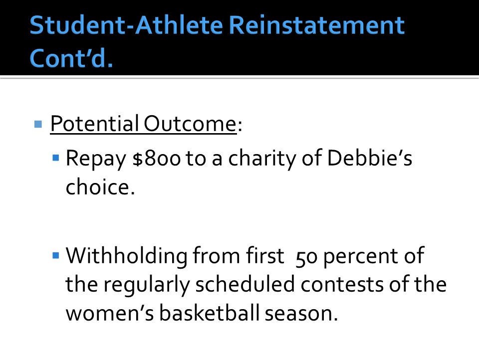  Potential Outcome:  Repay $800 to a charity of Debbie's choice.