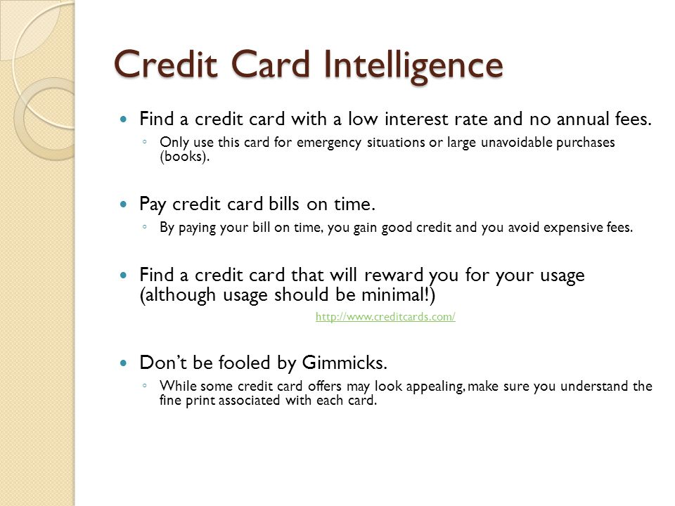 Credit Card Intelligence Find a credit card with a low interest rate and no annual fees.