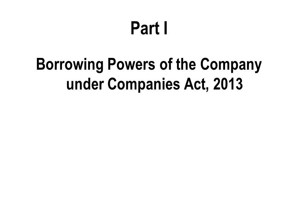 Part I Borrowing Powers of the Company under Companies Act, 2013