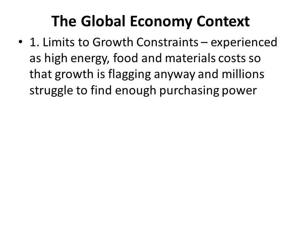 The Global Economy Context 1.