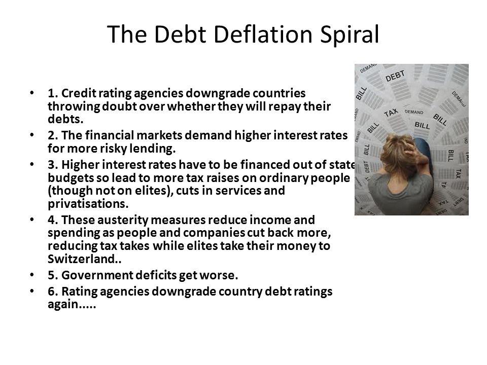The Debt Deflation Spiral 1.