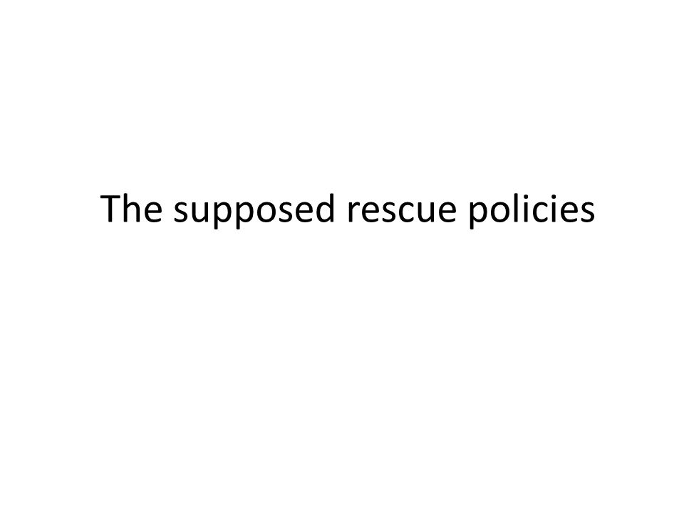 The supposed rescue policies