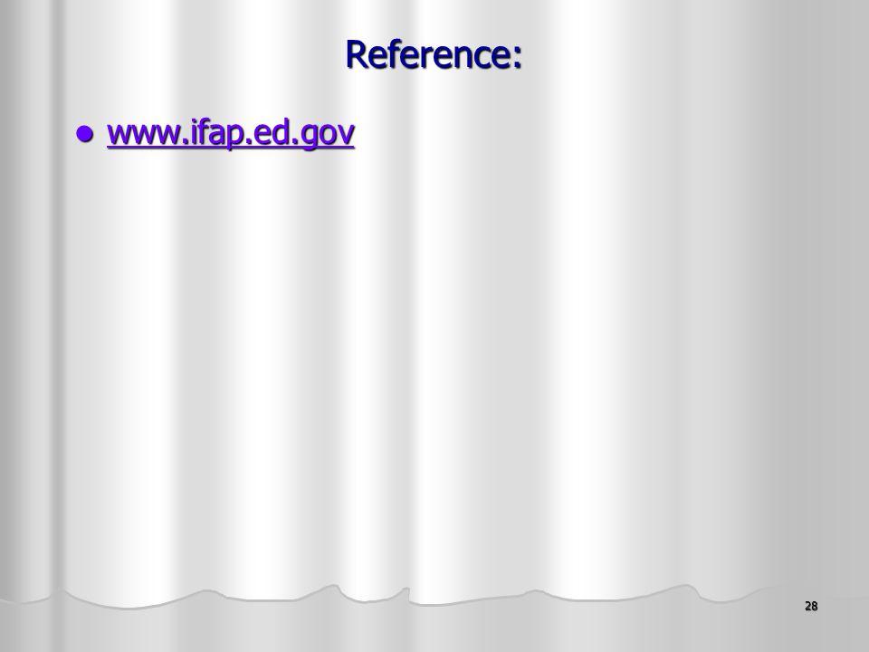 28 Reference: www.ifap.ed.gov www.ifap.ed.gov www.ifap.ed.gov