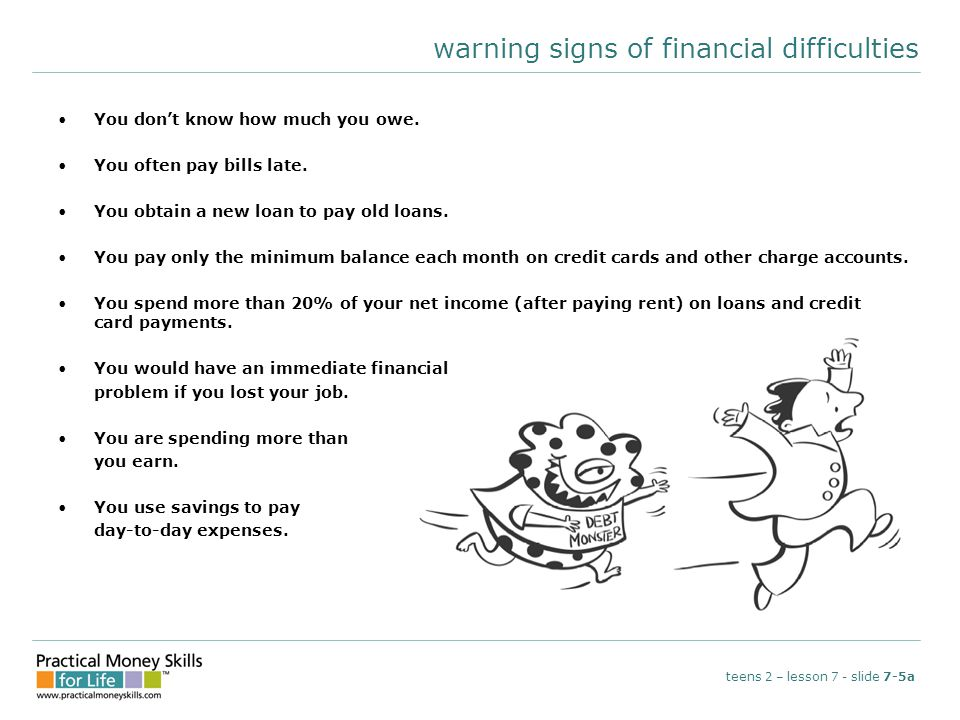 warning signs of financial difficulties You don't know how much you owe.