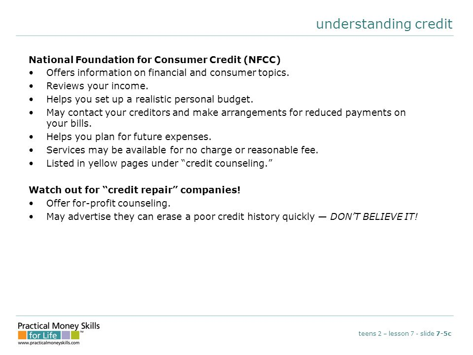 understanding credit National Foundation for Consumer Credit (NFCC) Offers information on financial and consumer topics.