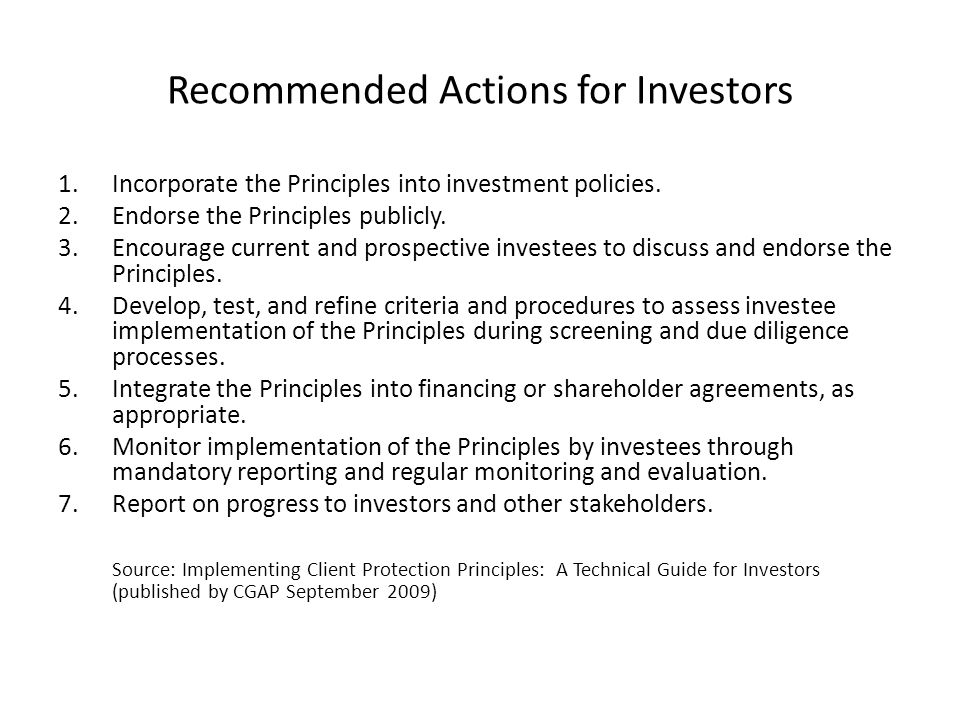 Recommended Actions for Investors 1.Incorporate the Principles into investment policies.