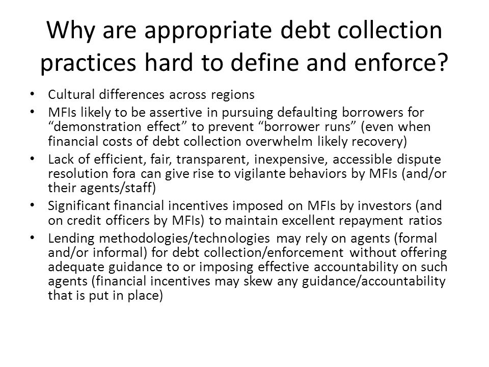 Why are appropriate debt collection practices hard to define and enforce.