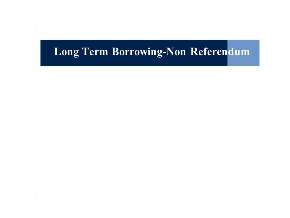 Long Term Borrowing-Non Referendum
