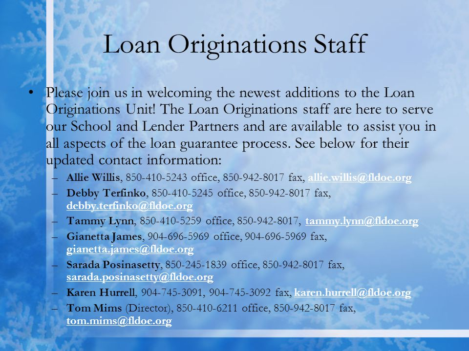 Loan Originations Staff Please join us in welcoming the newest additions to the Loan Originations Unit.