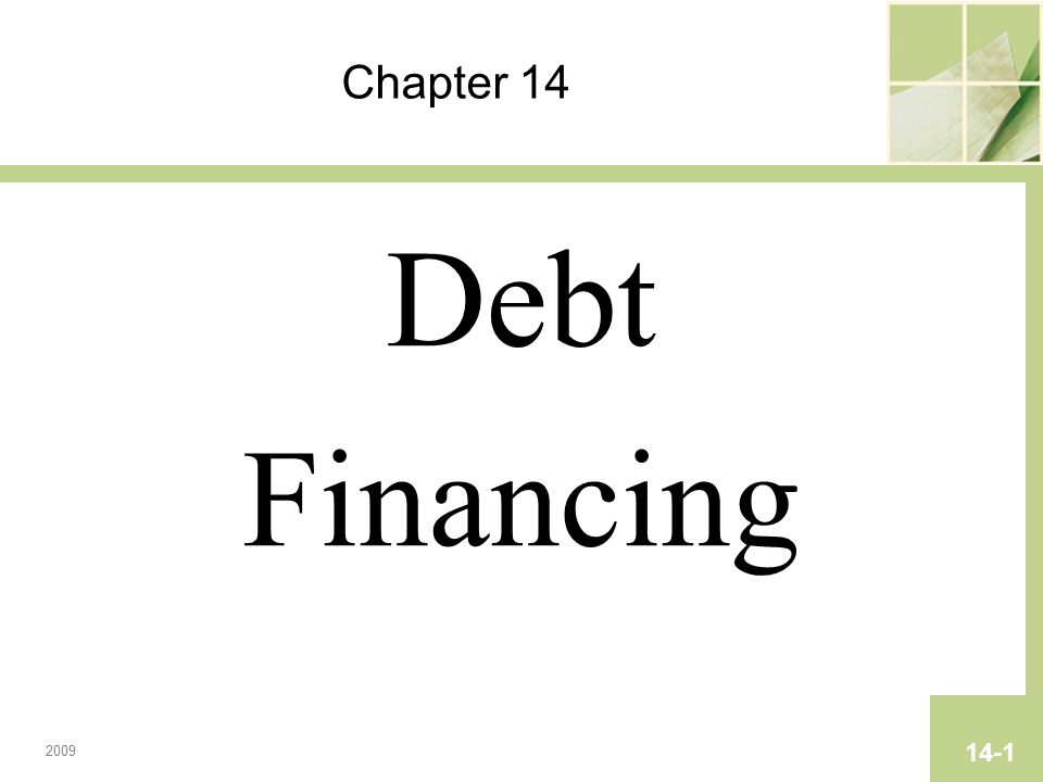 Chapter 14 Debt Financing 2009 14-1