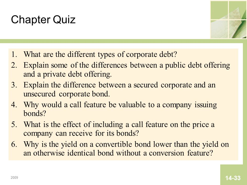 2009 14-33 Chapter Quiz 1.What are the different types of corporate debt.