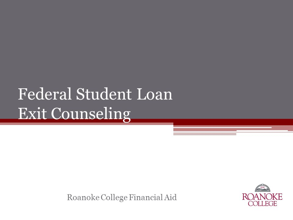 Federal Student Loan Exit Counseling Roanoke College Financial Aid