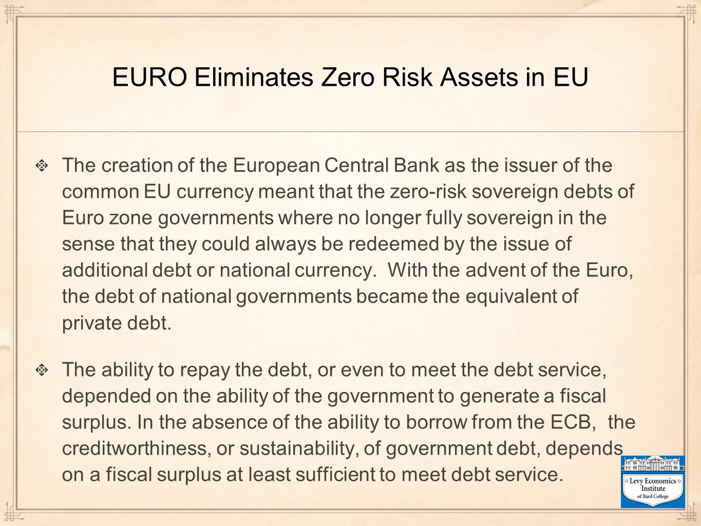 EURO Eliminates Zero Risk Assets in EU The creation of the European Central Bank as the issuer of the common EU currency meant that the zero-risk sove