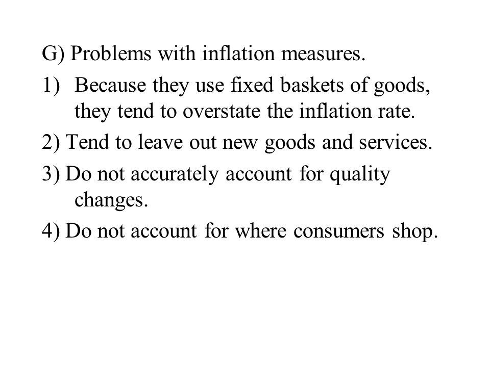 G) Problems with inflation measures.
