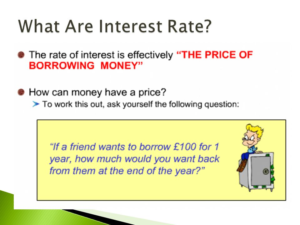 Interest rates go up ………………………….. ……………………………