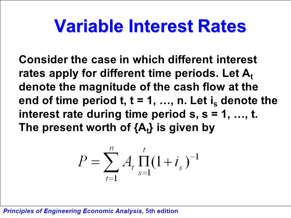 Variable Interest Rates Consider the case in which different interest rates apply for different time periods. Let A t denote the magnitude of the cash