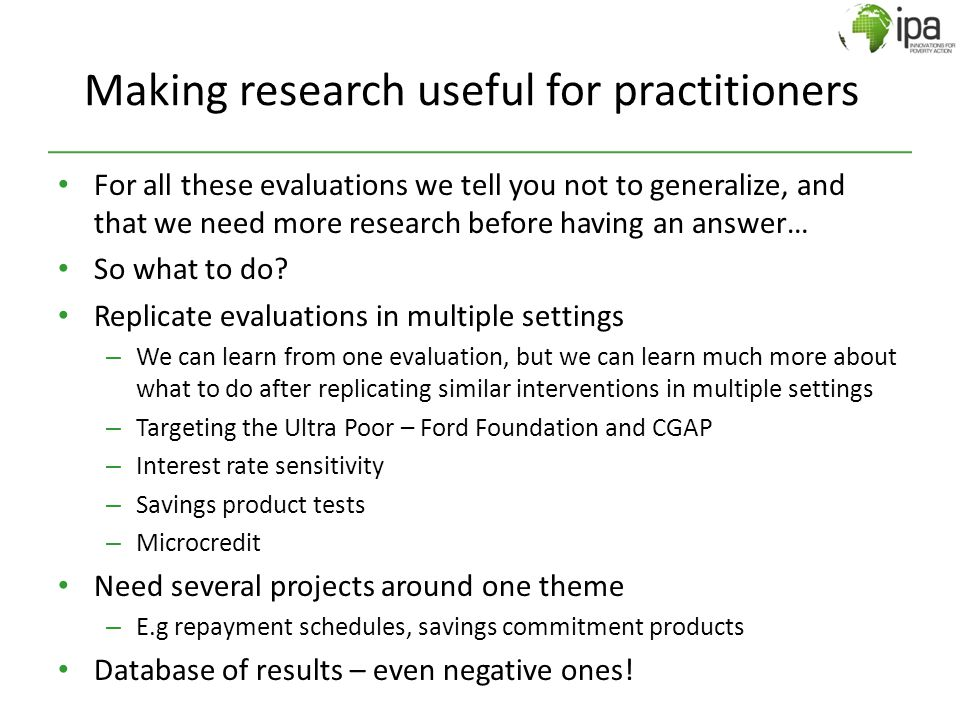 For all these evaluations we tell you not to generalize, and that we need more research before having an answer… So what to do? Replicate evaluations