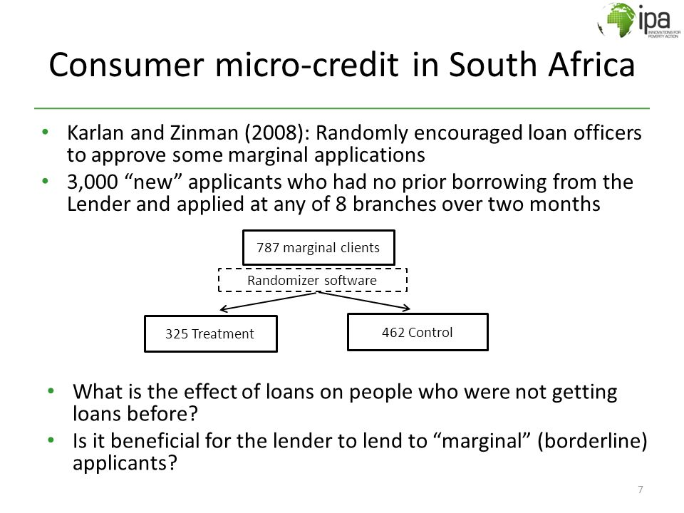 "Karlan and Zinman (2008): Randomly encouraged loan officers to approve some marginal applications 3,000 ""new"" applicants who had no prior borrowing fr"