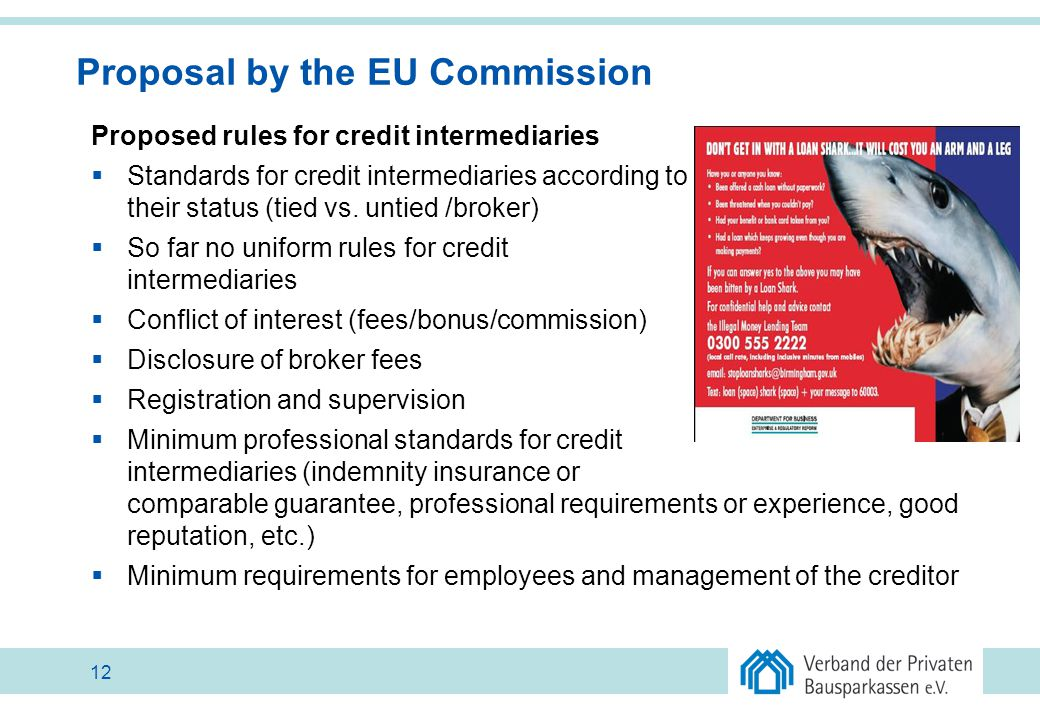 Proposal by the EU Commission Proposed rules for credit intermediaries  Standards for credit intermediaries according to their status (tied vs. untie