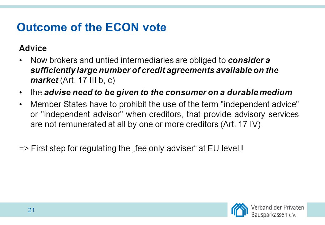 Outcome of the ECON vote Advice Now brokers and untied intermediaries are obliged to consider a sufficiently large number of credit agreements availab