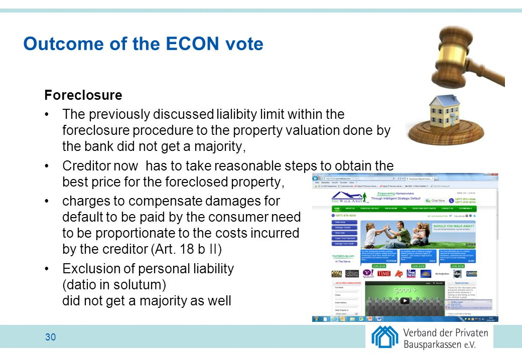 Outcome of the ECON vote Foreclosure The previously discussed lialibity limit within the foreclosure procedure to the property valuation done by the b