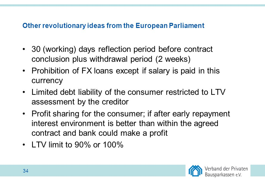 Other revolutionary ideas from the European Parliament 30 (working) days reflection period before contract conclusion plus withdrawal period (2 weeks)