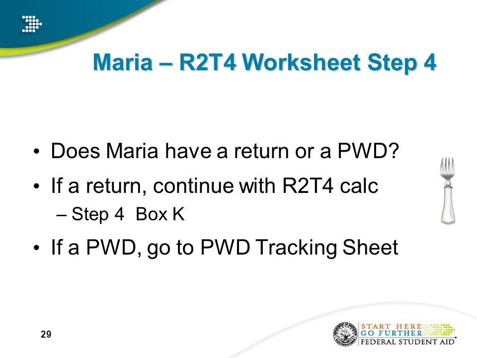Maria – R2T4 Worksheet Step 4 Does Maria have a return or a PWD.