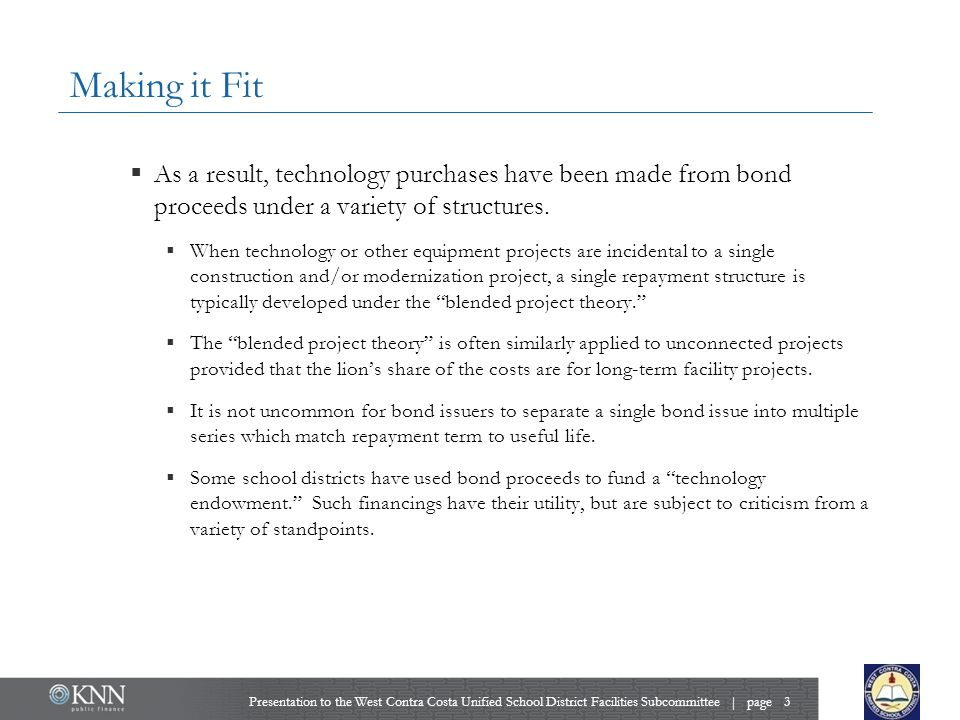 Making it Fit  As a result, technology purchases have been made from bond proceeds under a variety of structures.