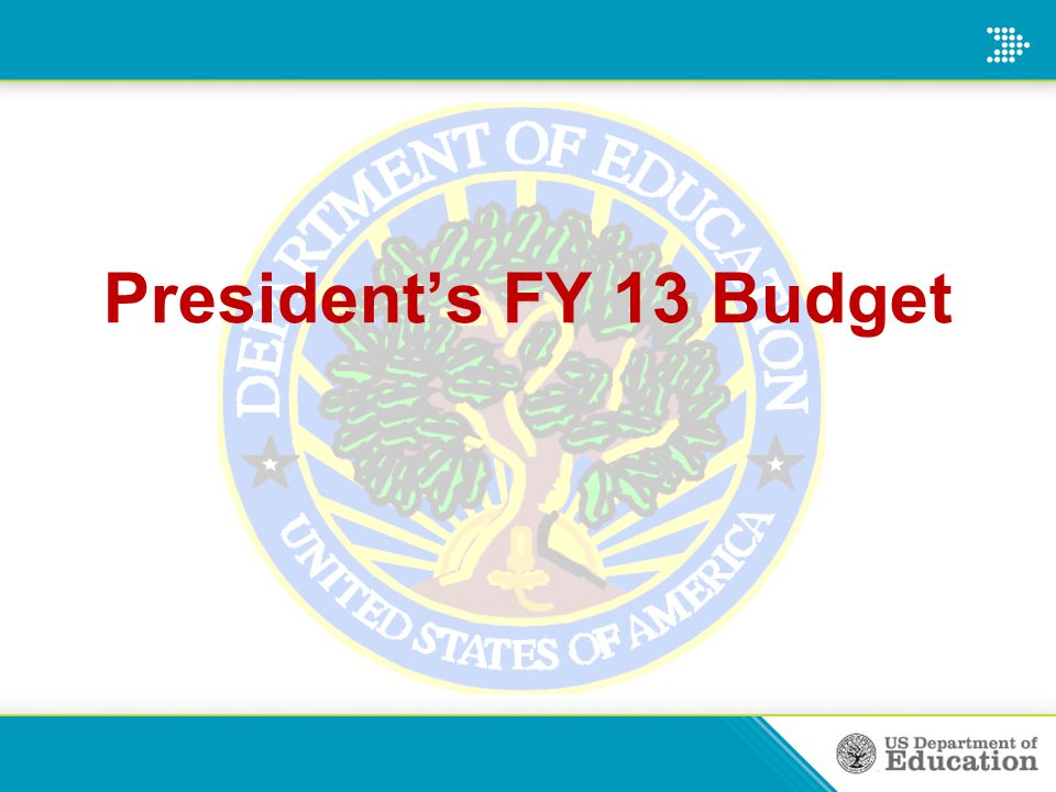 President's FY 13 Budget