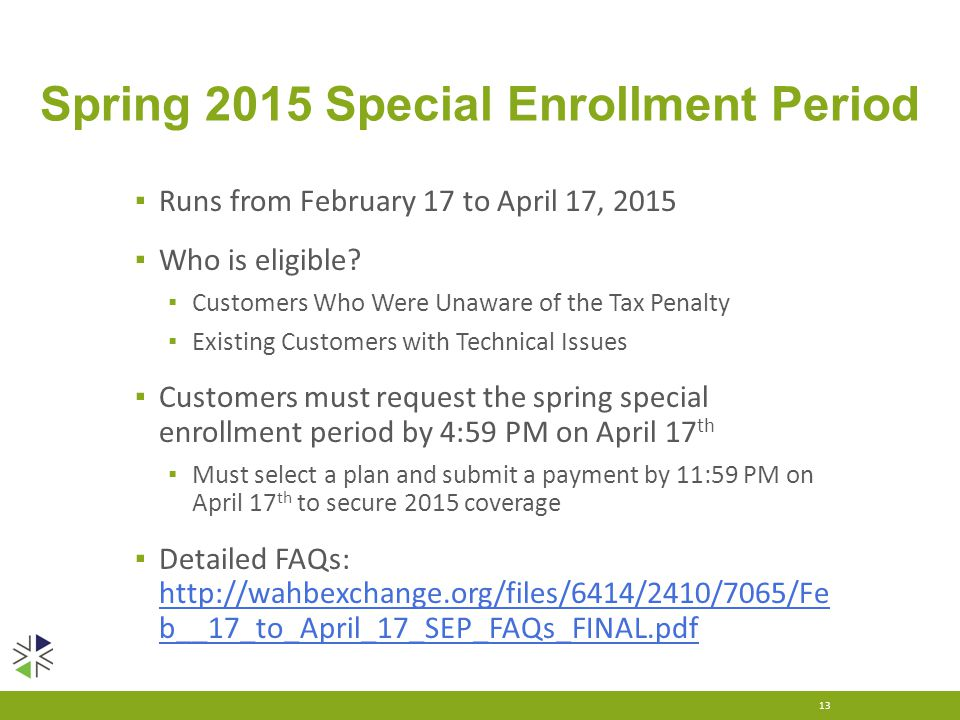 Spring 2015 Special Enrollment Period ▪ Runs from February 17 to April 17, 2015 ▪ Who is eligible.