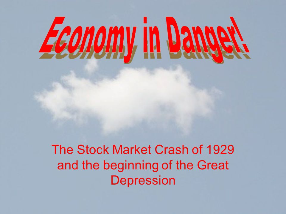 The Stock Market Crash of 1929 and the beginning of the Great Depression