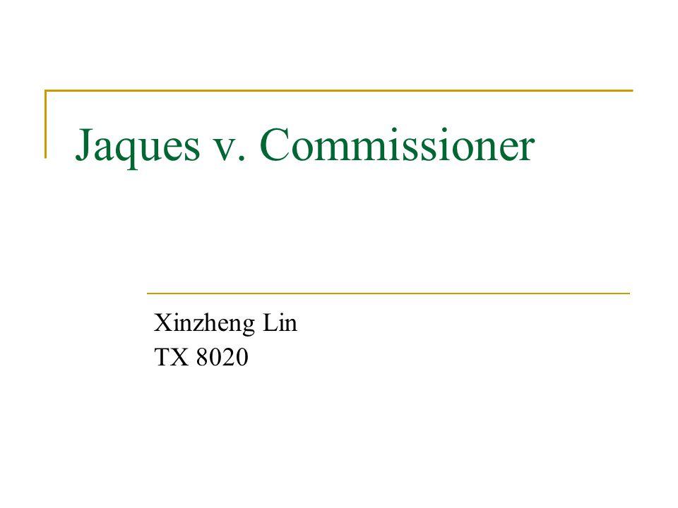 Jaques v. Commissioner Xinzheng Lin TX 8020