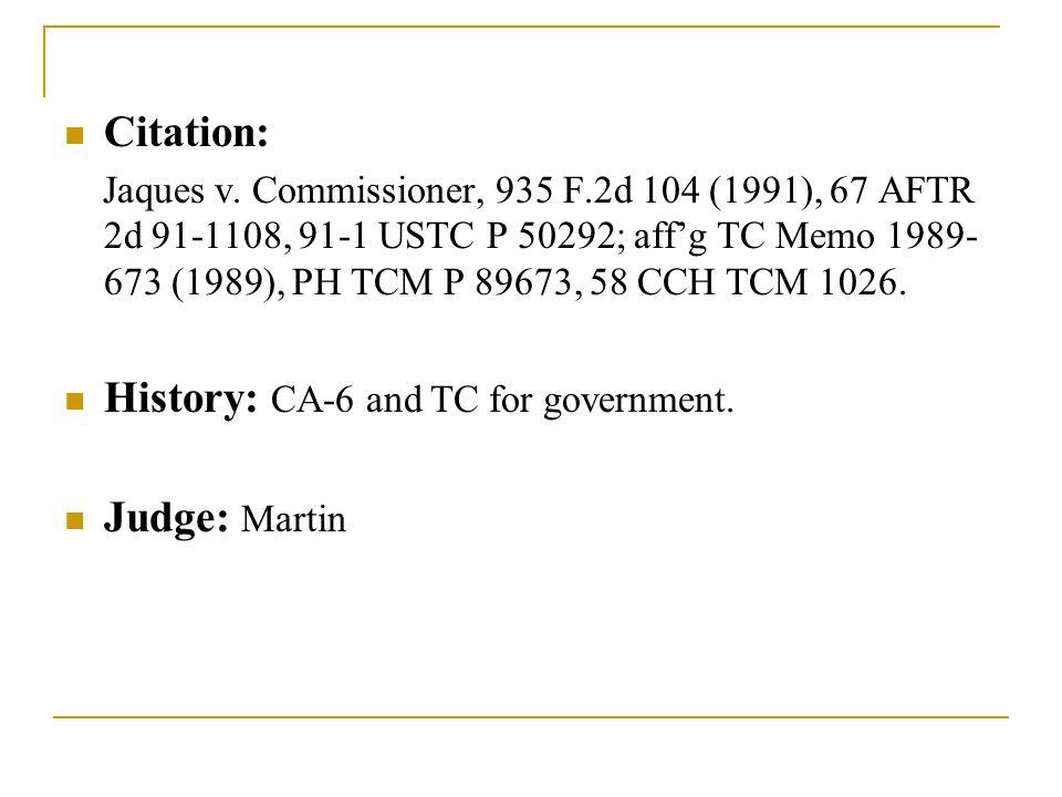 Citation: Jaques v. Commissioner, 935 F.2d 104 (1991), 67 AFTR 2d 91-1108, 91-1 USTC P 50292; aff'g TC Memo 1989- 673 (1989), PH TCM P 89673, 58 CCH T