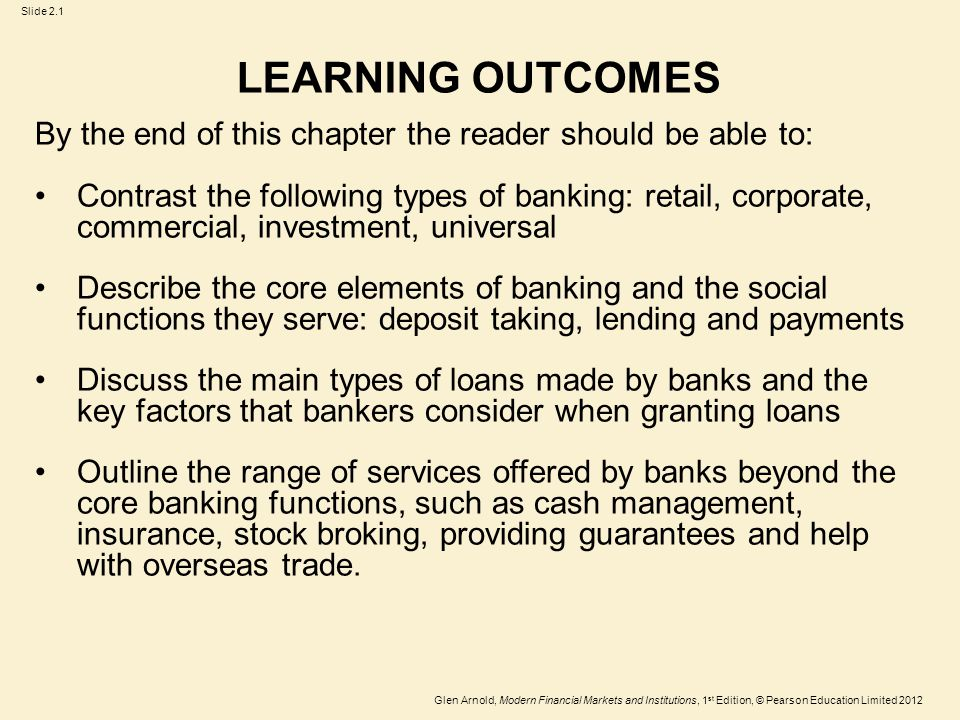 Glen Arnold, Modern Financial Markets and Institutions, 1 st Edition, © Pearson Education Limited 2012 Slide 2.32 Barcsan Example The bank lend £880.