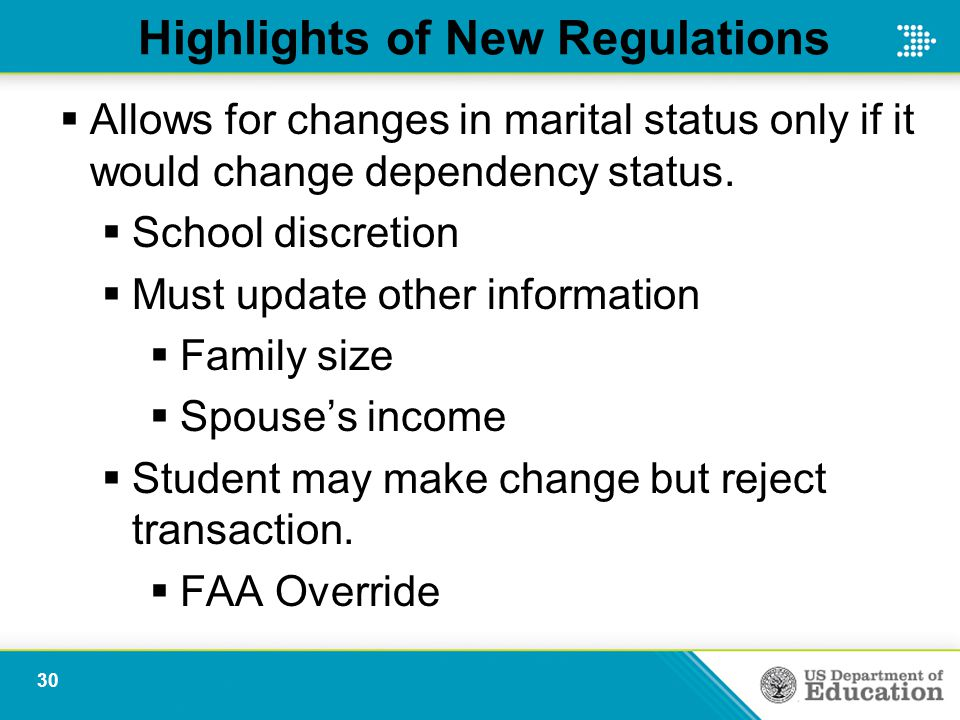 Highlights of New Regulations  Allows for changes in marital status only if it would change dependency status.