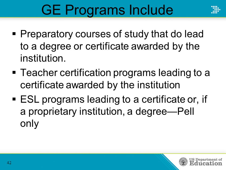  Preparatory courses of study that do lead to a degree or certificate awarded by the institution.  Teacher certification programs leading to a certi