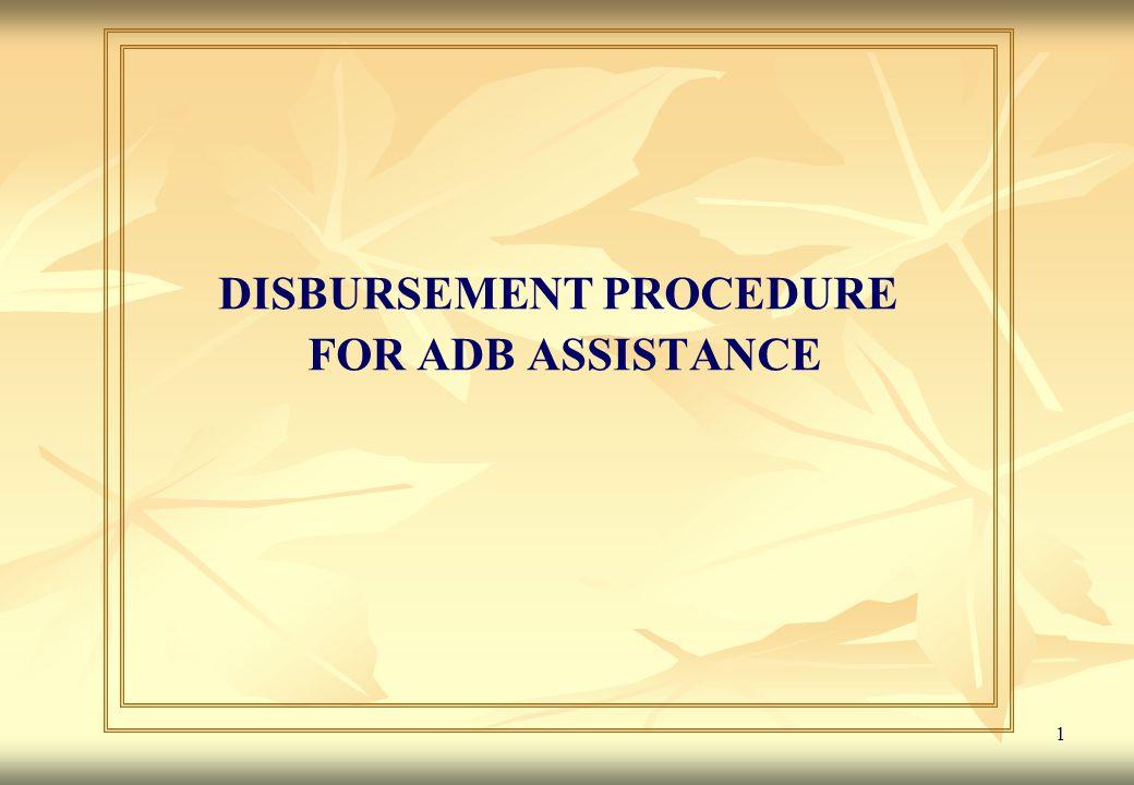 1 DISBURSEMENT PROCEDURE FOR ADB ASSISTANCE