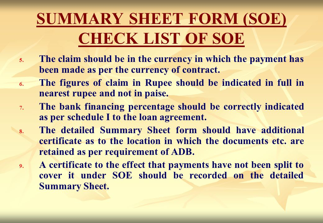 SUMMARY SHEET FORM (SOE) CHECK LIST OF SOE 5. 5. The claim should be in the currency in which the payment has been made as per the currency of contrac