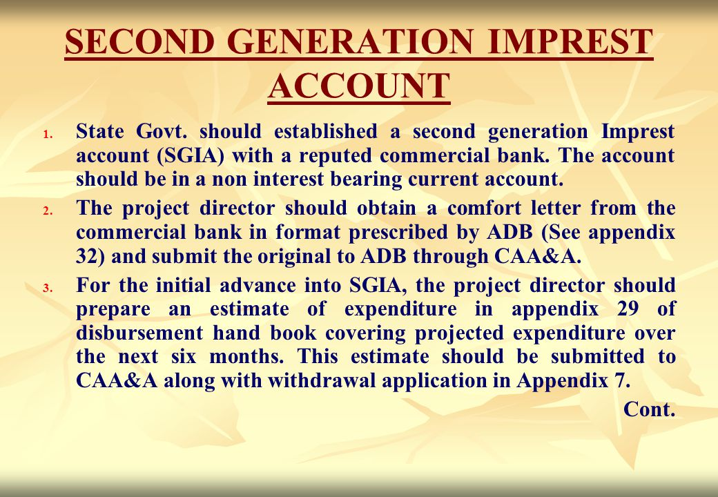 SECOND GENERATION IMPREST ACCOUNT 1. 1. State Govt. should established a second generation Imprest account (SGIA) with a reputed commercial bank. The