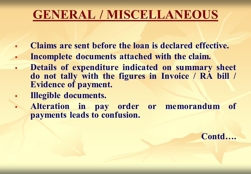 GENERAL / MISCELLANEOUS   Claims are sent before the loan is declared effective.   Incomplete documents attached with the claim.   Details of ex