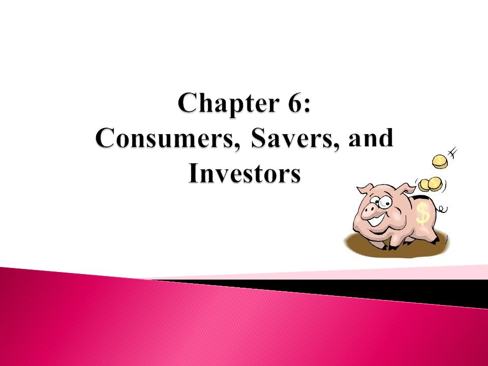  http://jeopardylabs.com/play/chapter-6- consumers-savers-and-investors http://jeopardylabs.com/play/chapter-6- consumers-savers-and-investors