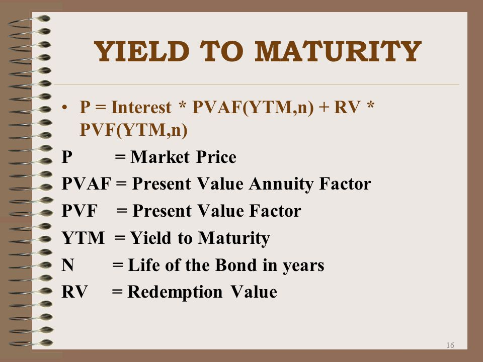 15 YIELD TO MATURITY It is market rate of return on market rate of interest.