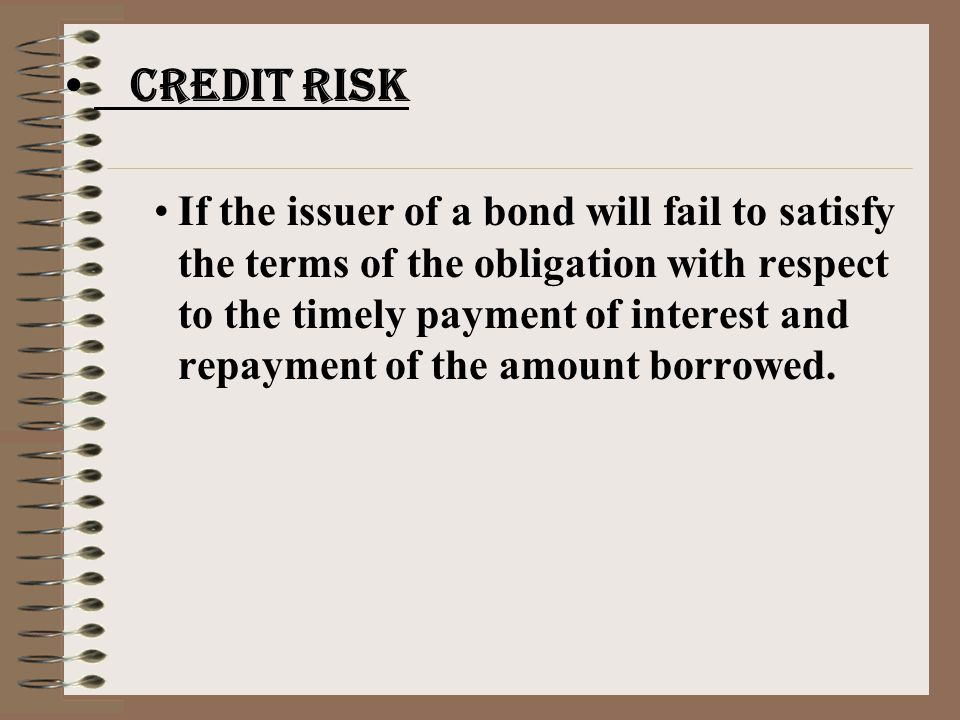 Risk Associated with Investing in Bonds Interest Rate Risk The price of the bond will change in the opposite direction from the change in interest rate.