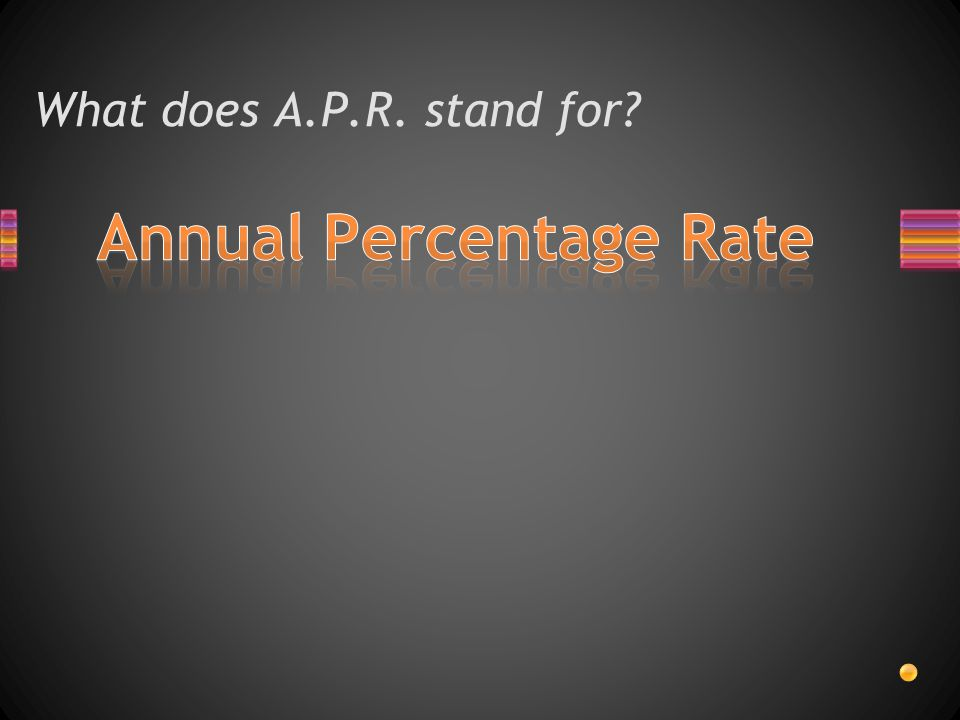 What does A.P.R. stand for?