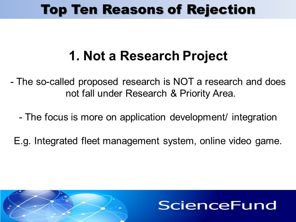 1. Not a Research Project - The so-called proposed research is NOT a research and does not fall under Research & Priority Area. - The focus is more on