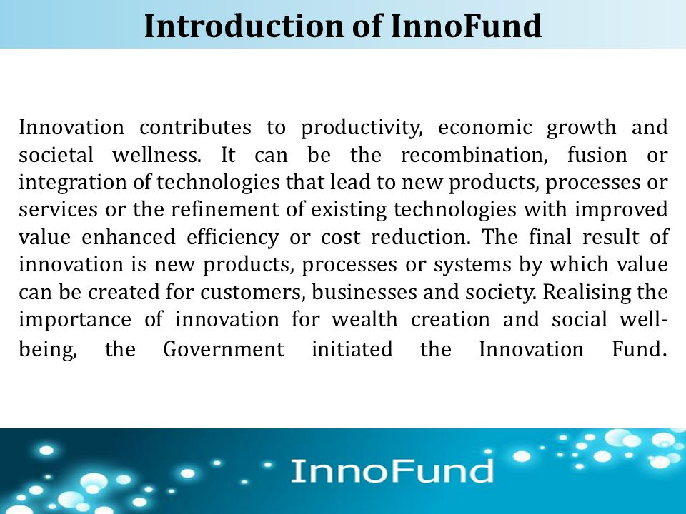 Innovation contributes to productivity, economic growth and societal wellness. It can be the recombination, fusion or integration of technologies that
