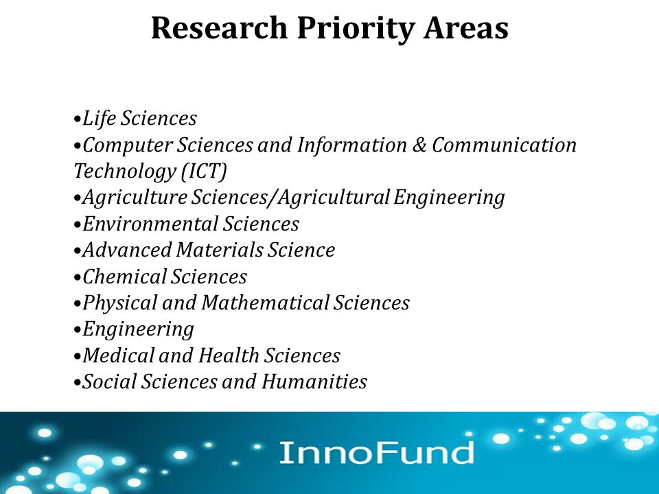 Research Priority Areas 69 Life Sciences Computer Sciences and Information & Communication Technology (ICT) Agriculture Sciences/Agricultural Engineer