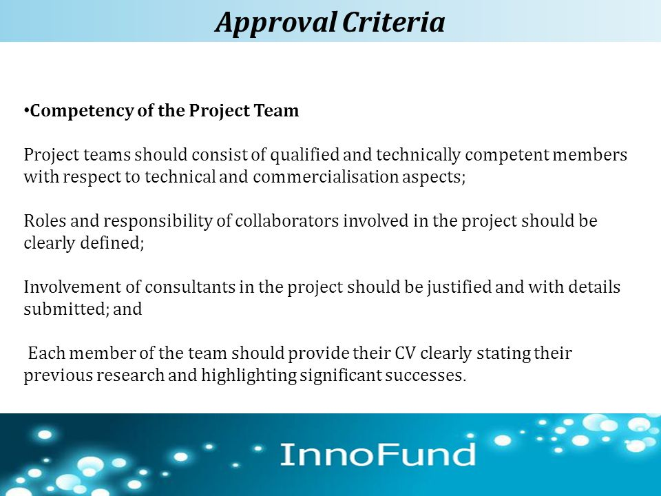72 Competency of the Project Team Project teams should consist of qualified and technically competent members with respect to technical and commercial