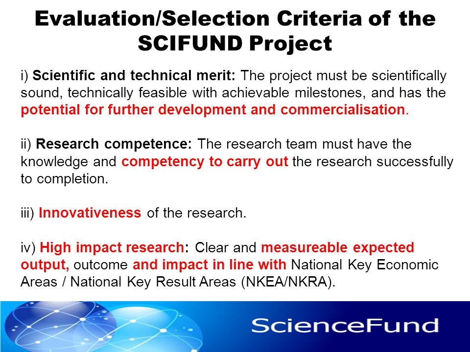 i) Scientific and technical merit: The project must be scientifically sound, technically feasible with achievable milestones, and has the potential fo